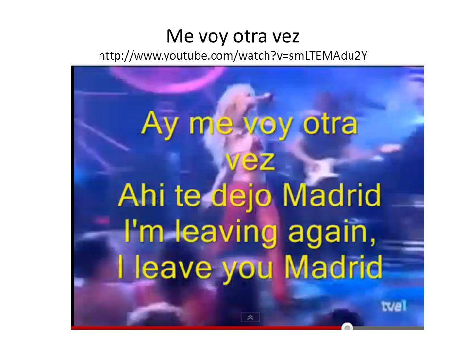 Me voy otra vez http://www.youtube.com/watch v=smLTEMAdu2Y