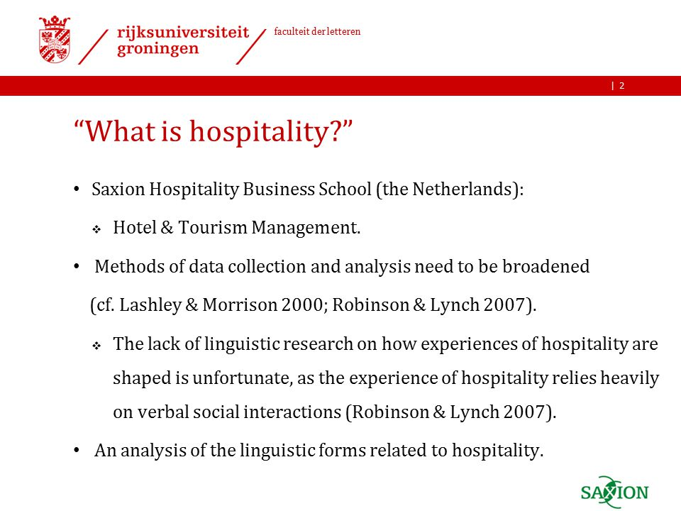 | faculteit der letteren What is hospitality Saxion Hospitality Business School (the Netherlands):  Hotel & Tourism Management.