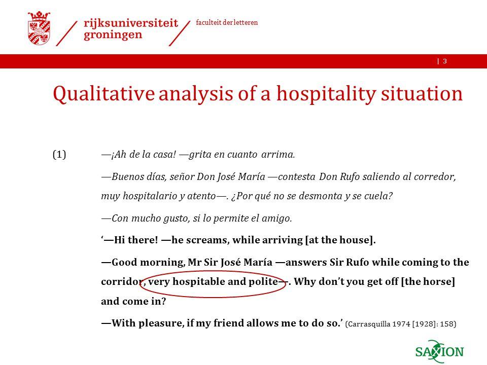 | faculteit der letteren Qualitative analysis of a hospitality situation (1)—¡Ah de la casa.