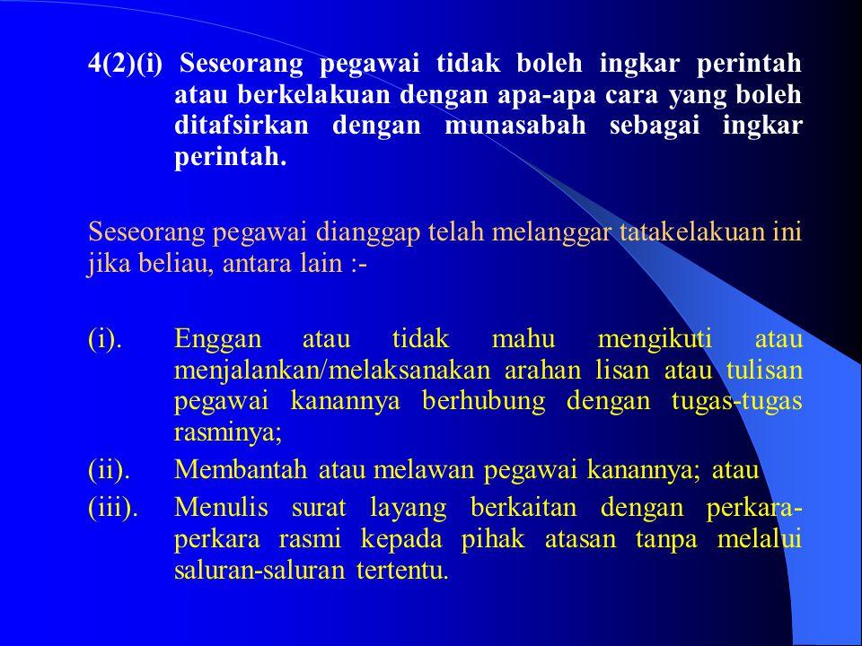 4(2)(h)Seseorang pegawai tidak boleh membawa atau cuba membawa apa-apa jenis pengaruh atau tekanan luar untuk menyokong atau memajukan tuntutan berhub