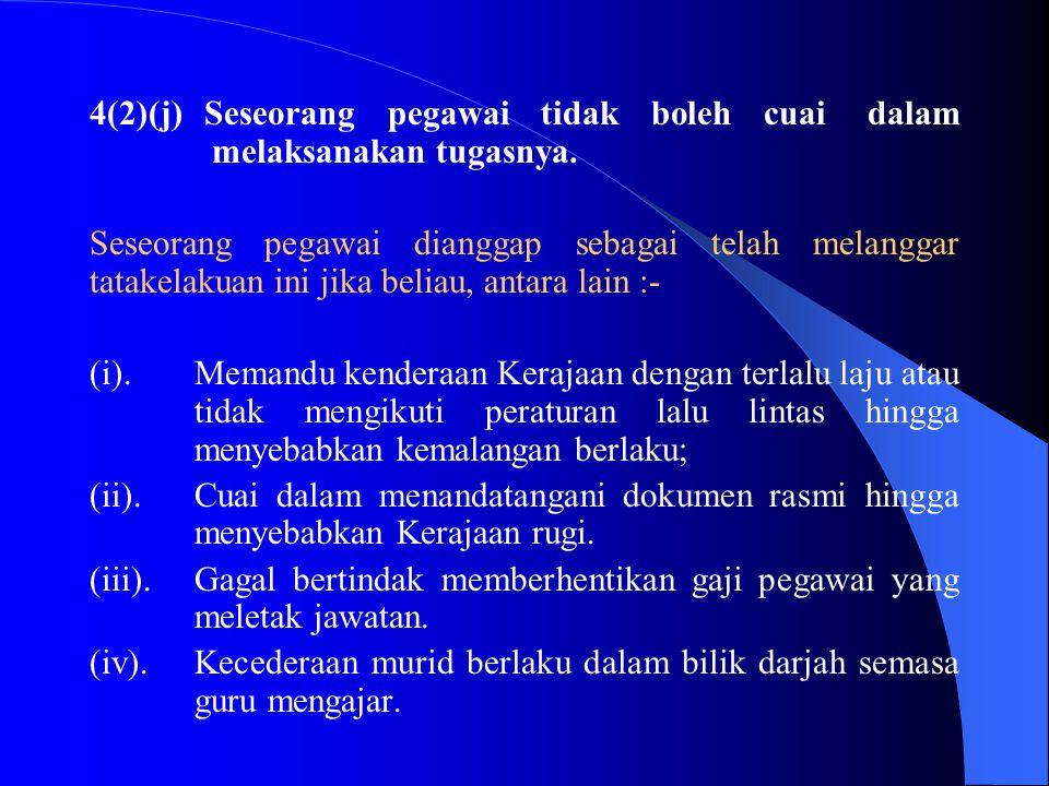 4(2)(i) Seseorang pegawai tidak boleh ingkar perintah atau berkelakuan dengan apa-apa cara yang boleh ditafsirkan dengan munasabah sebagai ingkar peri
