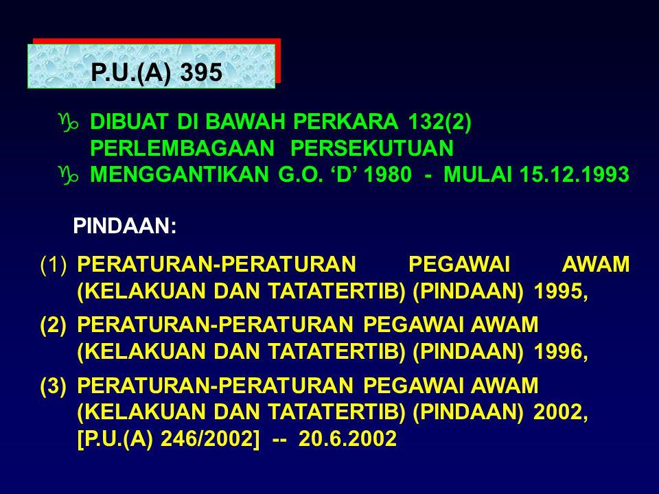PERATURAN-PERATURAN TATATERTIB PENJAWAT AWAM 1) Peraturan-Peraturan Pegawai Awam (Kelakuan dan Tatatertib) 1993 - P.U.(A) 395 2) Peraturan-Peraturan L