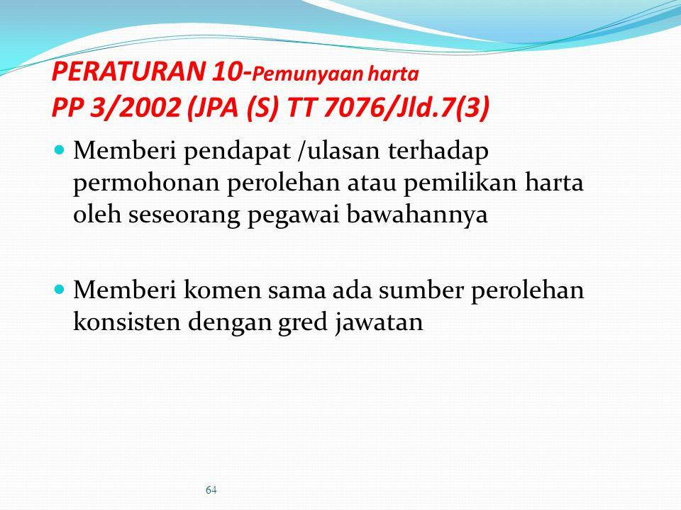 PERATURAN 8 -Hadiah PP 3/98-JPA(S)TT 1/69 Jld 7 15/8/98) ( 4) Menimbang untuk membenarkan atau menolak penerimaan hadiah atau cenderamata yang dilapor