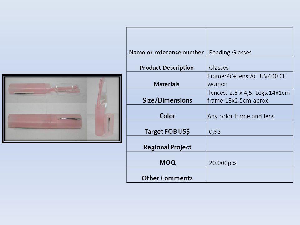 Name or reference number CSD11018 Product Description Sun Glasses MaterialsFrame:PC+Lens:AC UV400 CE Size/Dimensions Lences:5,5x5cm frame: 6x13cm legs: 14x1cm.
