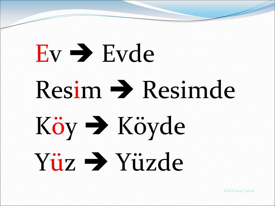 © 2010 Study Turkish Ev  Evde Resim  Resimde Köy  Köyde Yüz  Yüzde