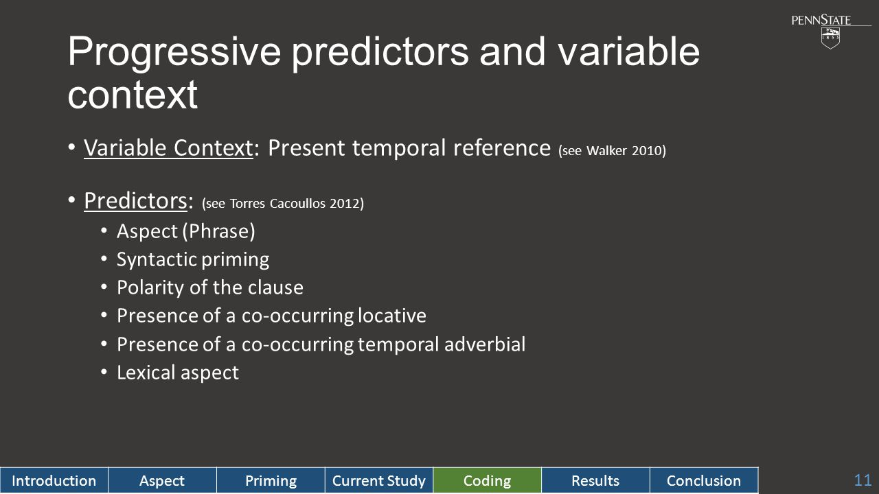Progressive predictors and variable context Variable Context: Present temporal reference (see Walker 2010) Predictors: (see Torres Cacoullos 2012) Aspect (Phrase) Syntactic priming Polarity of the clause Presence of a co-occurring locative Presence of a co-occurring temporal adverbial Lexical aspect 11 IntroductionAspectPrimingCurrent StudyCodingResultsConclusion