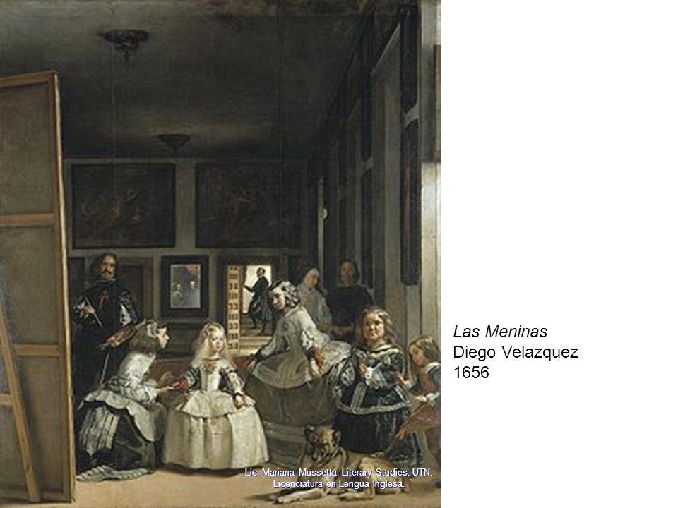 Las Meninas Diego Velazquez 1656 Lic. Mariana Mussetta. Literary Studies. UTN. Licenciatura en Lengua Inglesa.