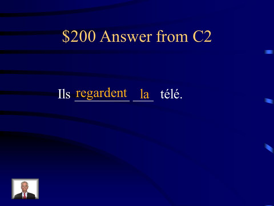 $200 Question from C2 Ils ________ ___ télé. ( regarder ) Conjugate the verb in parenthesis and fill in the blank with the appropriate definite articl