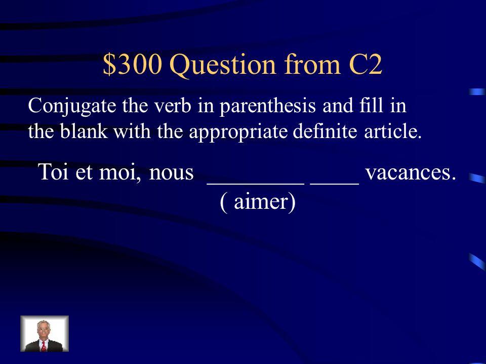 $200 Answer from C2 Ils ________ ___ télé. regardent la