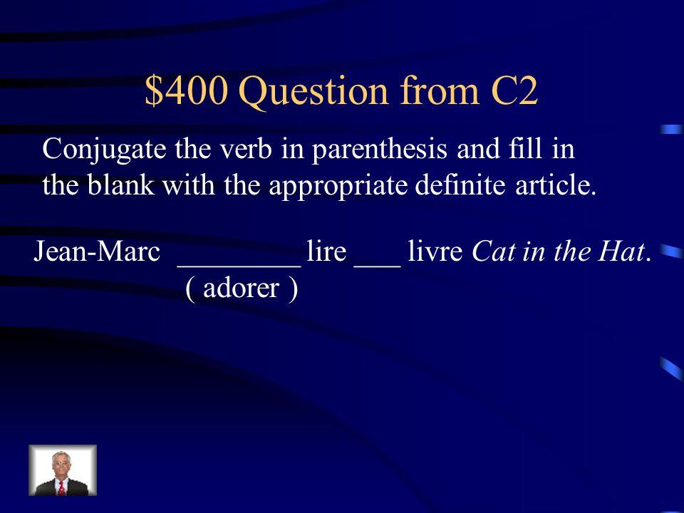 $300 Answer from C2 Toi et moi, nous _______ ___ les vacances. aimonsles