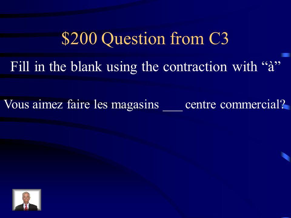 $100 Answer from C3 Tu aimes faire du sport ____parc? au