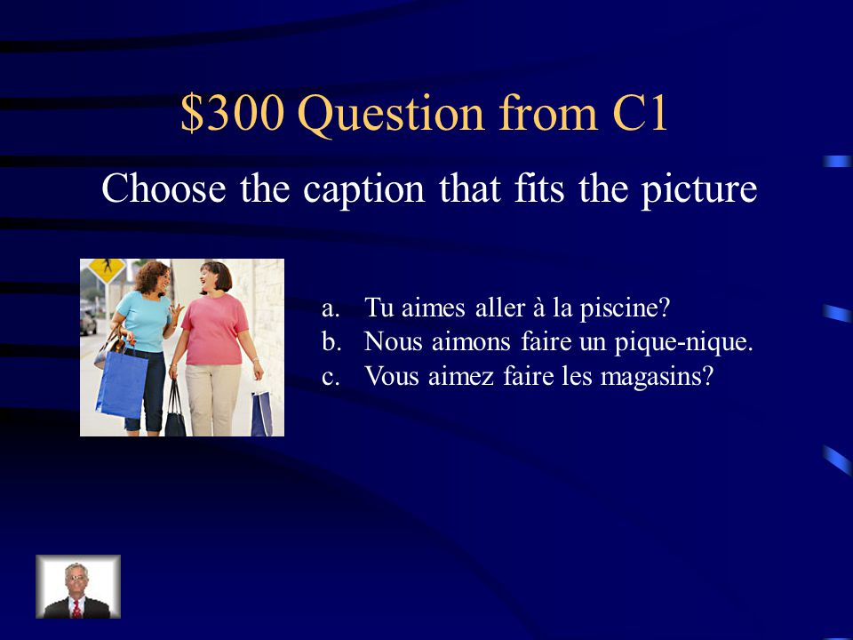 $200 Answer from C1 Moi, j'aime la pizza!