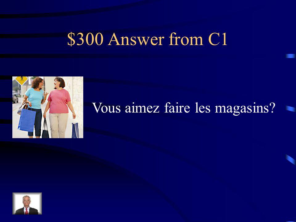 $300 Question from C1 Choose the caption that fits the picture a.Tu aimes aller à la piscine? b.Nous aimons faire un pique-nique. c.Vous aimez faire l