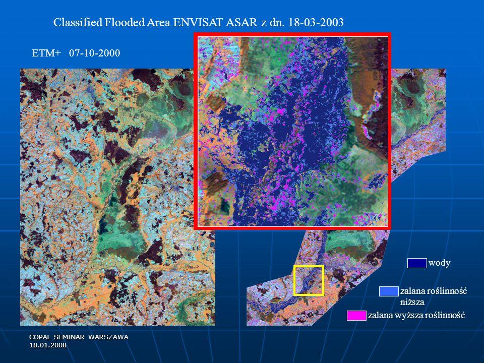 COPAL SEMINAR WARSZAWA 18.01.2008 Classified Flooded Area ENVISAT ASAR z dn.
