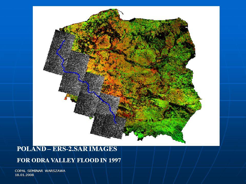 COPAL SEMINAR WARSZAWA 18.01.2008 POLAND – ERS-2.SAR IMAGES FOR ODRA VALLEY FLOOD IN 1997