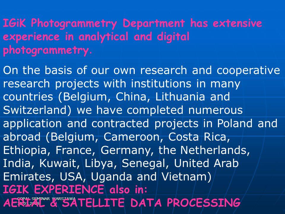 COPAL SEMINAR WARSZAWA 18.01.2008 IGiK Photogrammetry Department has extensive experience in analytical and digital photogrammetry.