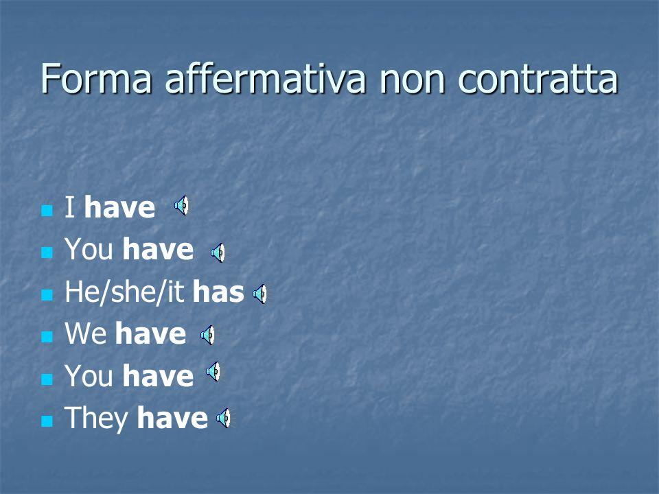 Il verbo avere (the verb to have) Dalla lezione 2 del modulo 1 in tutte le sue forme al presente