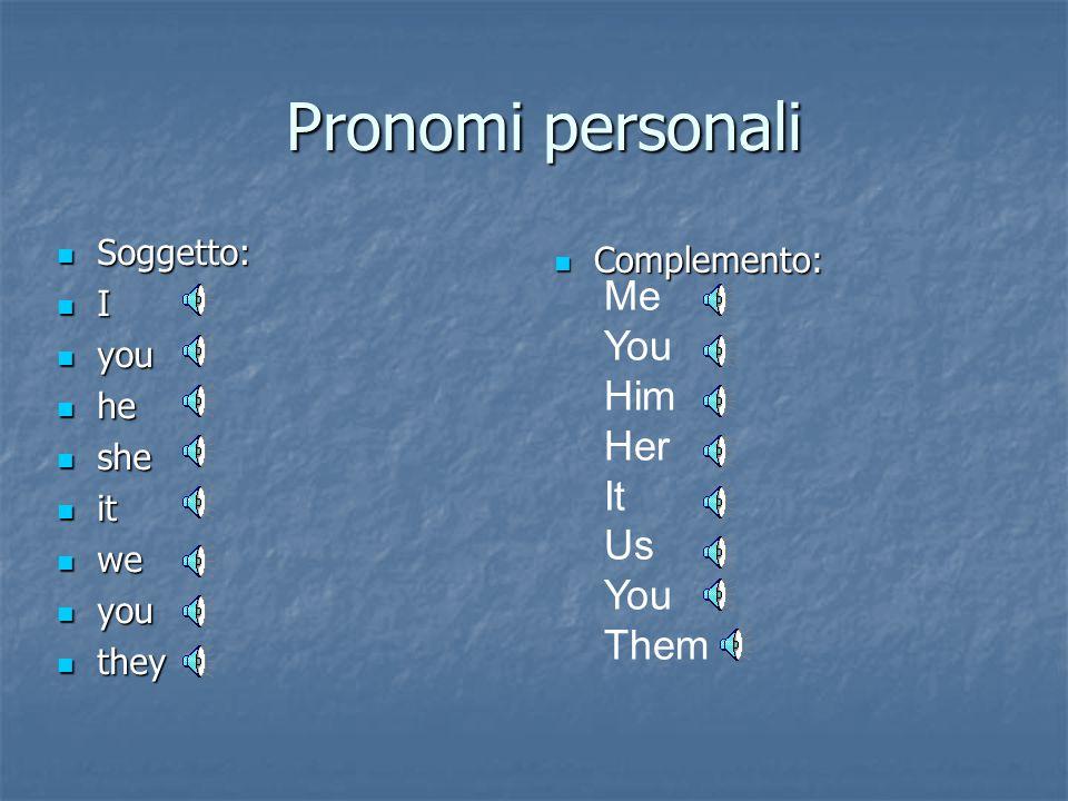 I pronomi personali Come vanno letti i pronomi personali soggetto e complemento