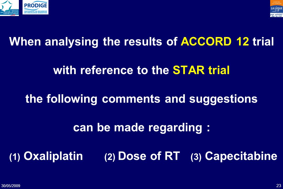 30/05/2009 23 When analysing the results of ACCORD 12 trial with reference to the STAR trial the following comments and suggestions can be made regard