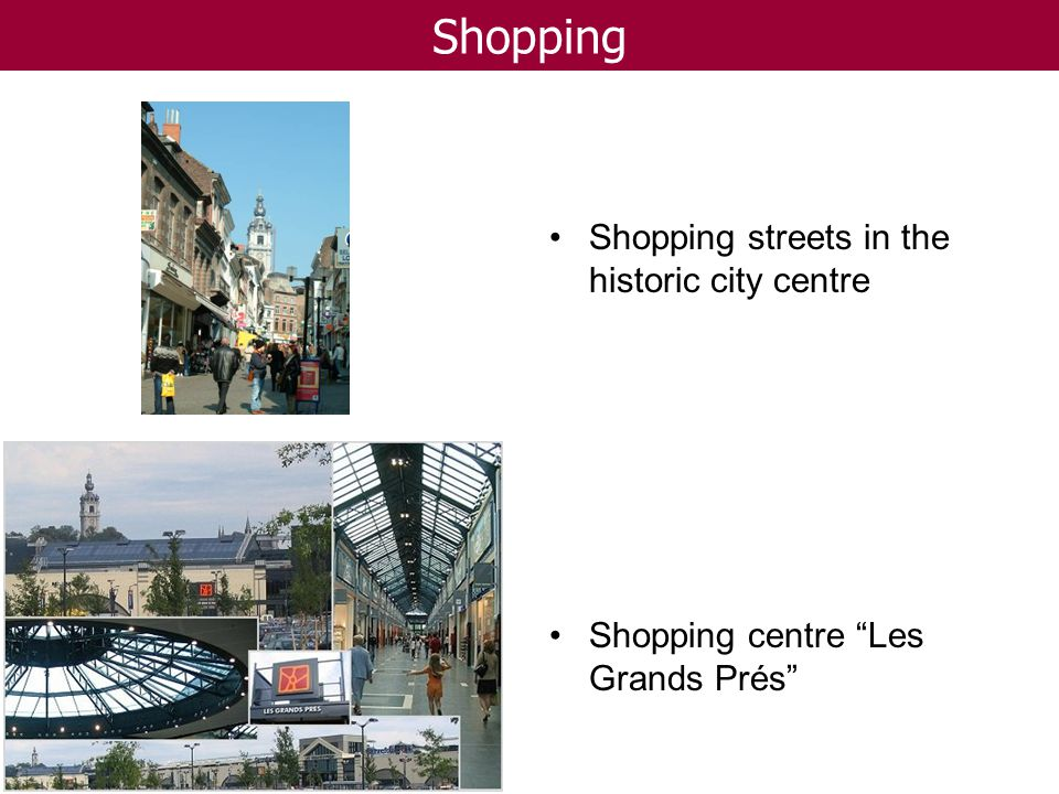 Shopping Shopping streets in the historic city centre Shopping centre Les Grands Prés
