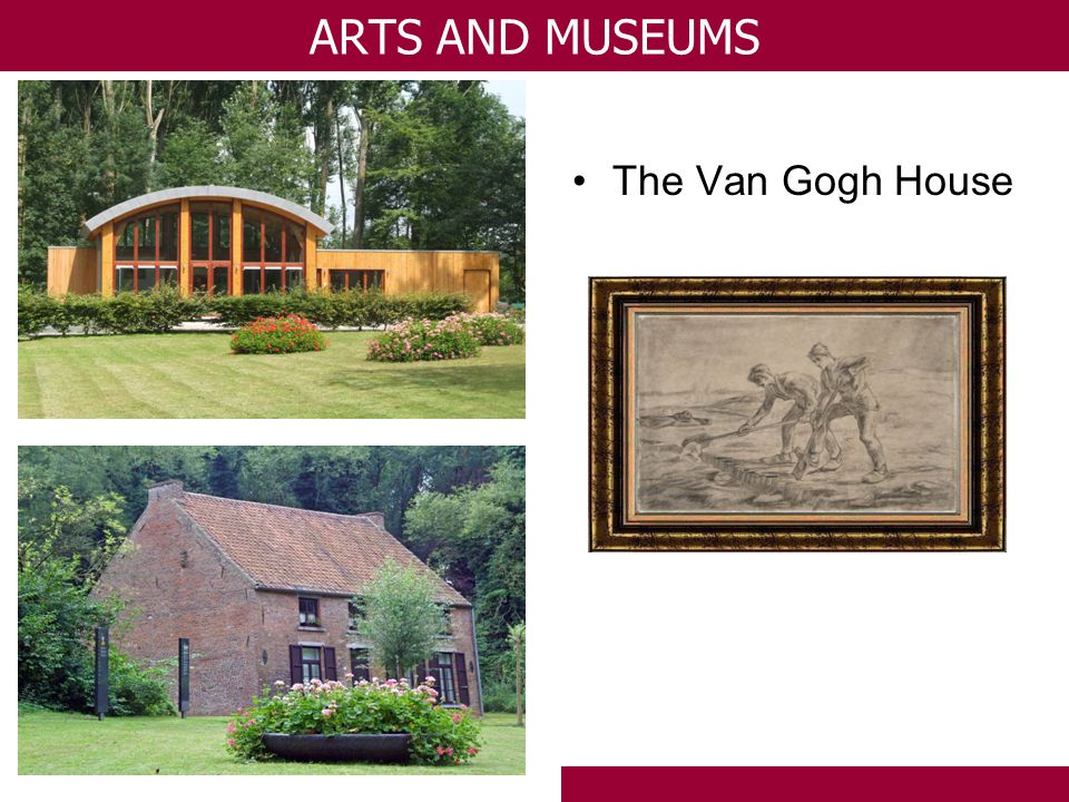 The Van Gogh House ARTS AND MUSEUMS