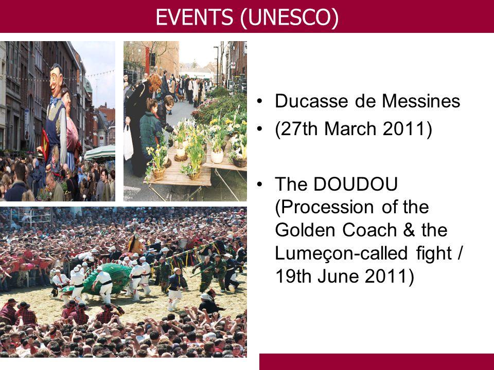 Ducasse de Messines (27th March 2011) The DOUDOU (Procession of the Golden Coach & the Lumeçon-called fight / 19th June 2011) EVENTS (UNESCO)