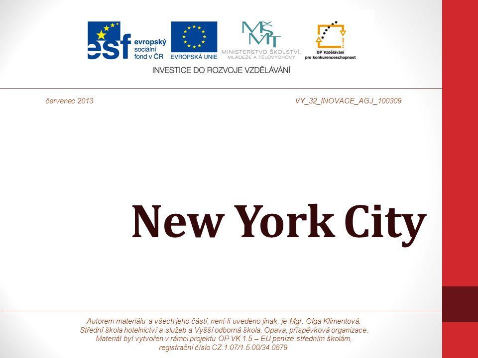 New York City Autorem materiálu a všech jeho částí, není-li uvedeno jinak, je Mgr. Olga Klimentová. Střední škola hotelnictví a služeb a Vyšší odborná
