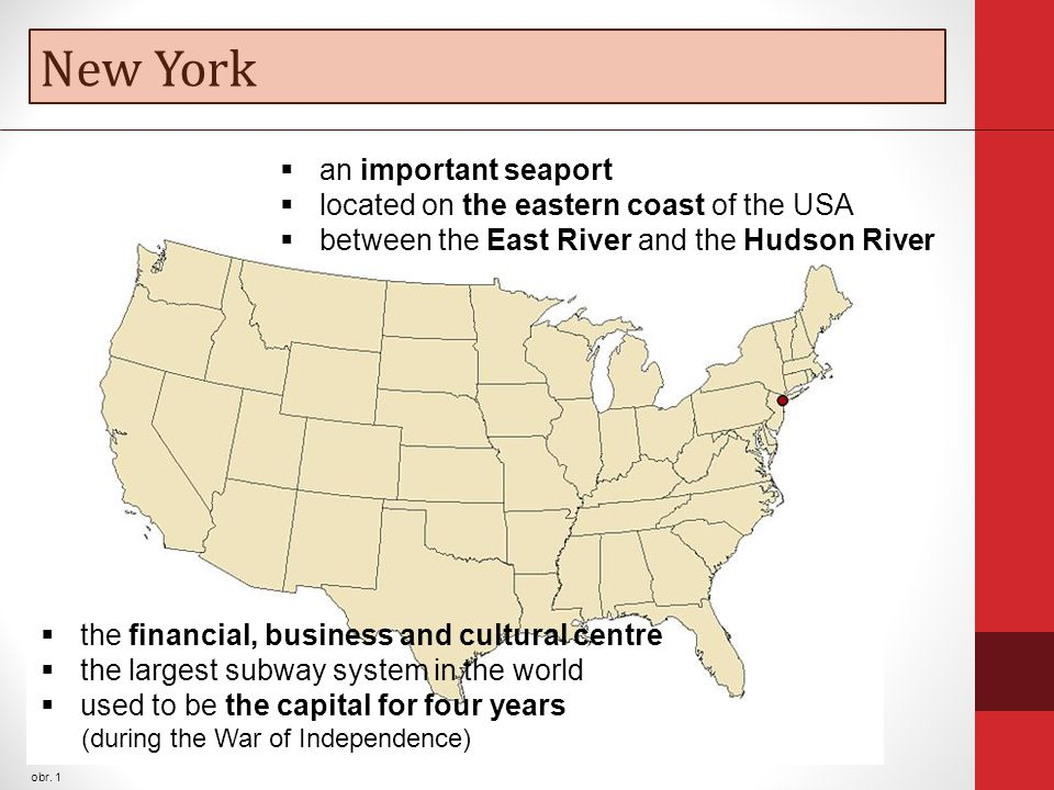 New York obr. 1  an important seaport  located on the eastern coast of the USA  between the East River and the Hudson River  the financial, busine