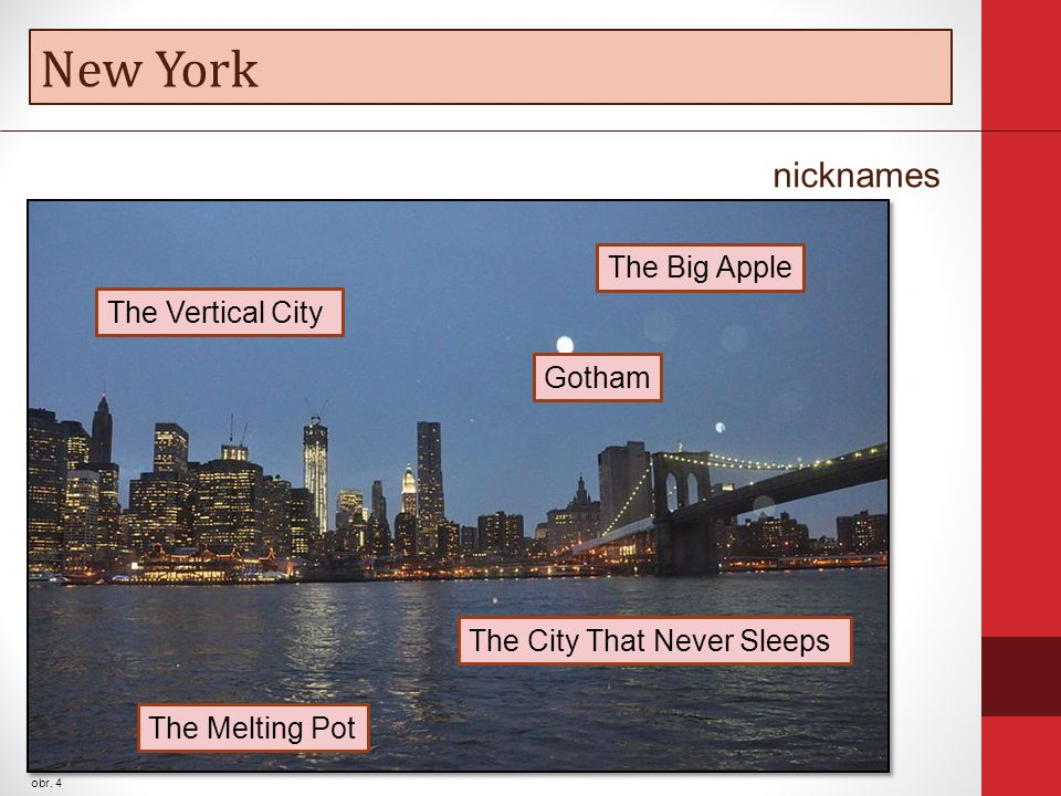 New York obr. 4 The City That Never Sleeps nicknames The Big Apple The Vertical City Gotham The Melting Pot