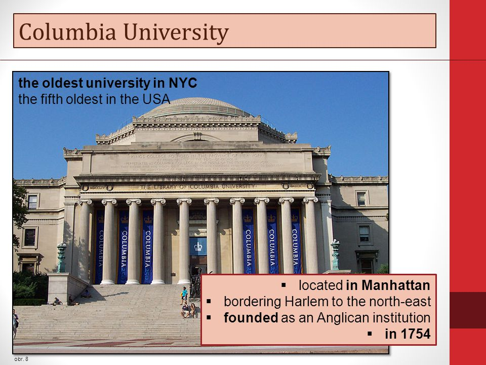 Columbia University obr. 8 the oldest university in NYC the fifth oldest in the USA  located in Manhattan  bordering Harlem to the north-east  foun