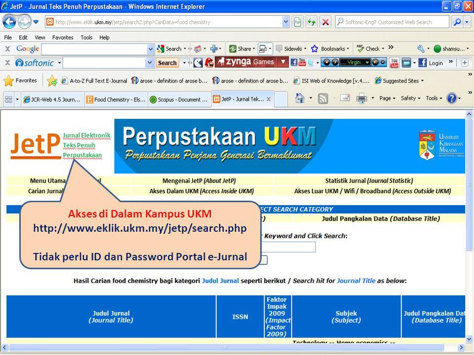 Akses di Dalam Kampus UKM http://www.eklik.ukm.my/jetp/search.php Tidak perlu ID dan Password Portal e-Jurnal