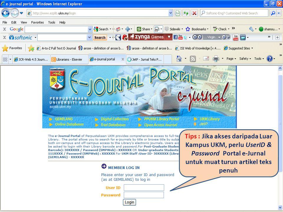 Tips : Jika akses daripada Luar Kampus UKM, perlu UserID & Password Portal e-Jurnal untuk muat turun artikel teks penuh