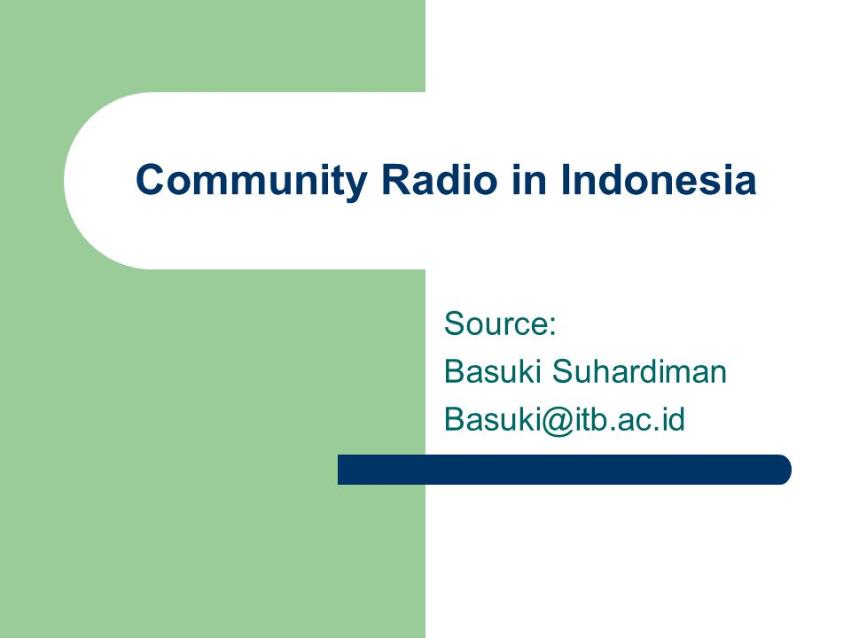 Community Radio Build their Own Radio (FM) Collect money together for build their radio The Gov has released the act/regulation no 32 year 2002 (UU no 32 tahun 2002) for broadcasting The Communities radio has included on the act