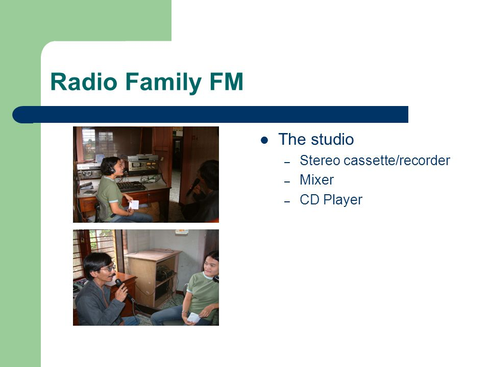Radio Family FM The studio – Stereo cassette/recorder – Mixer – CD Player