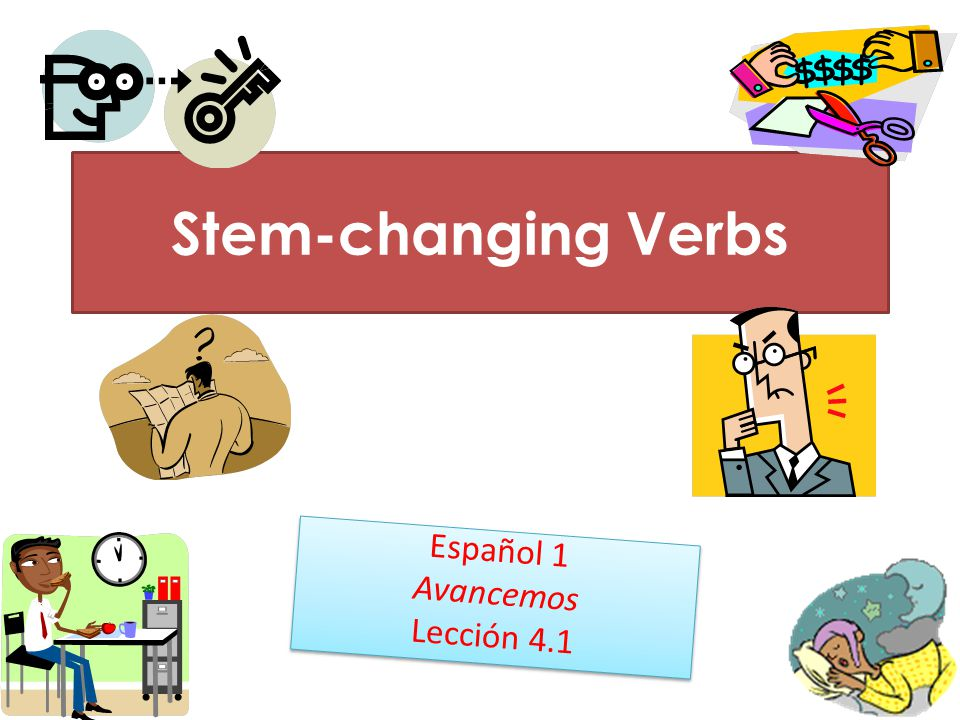 Stem-Changing Verbs What is a stem changing verb.