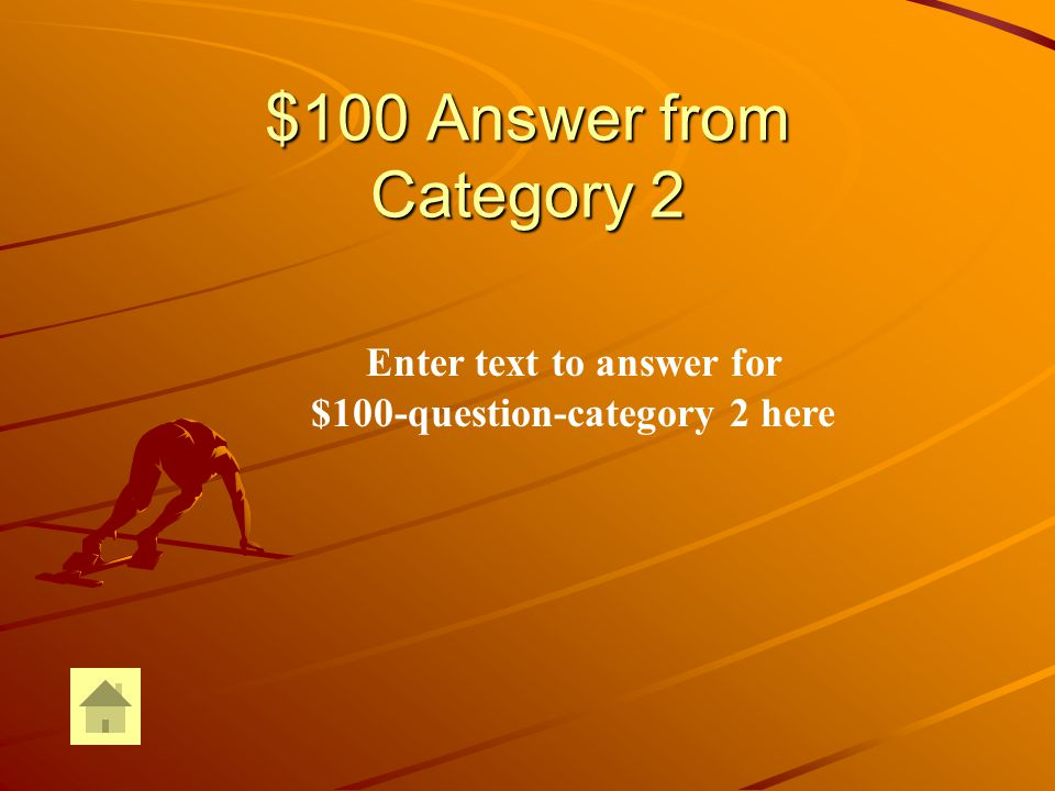 $100 Question from Category 2 Enter text for $100-question-Category 2 here