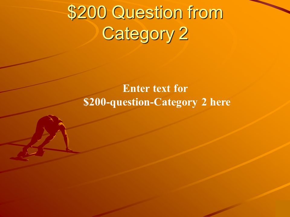$100 Answer from Category 2 Enter text to answer for $100-question-category 2 here