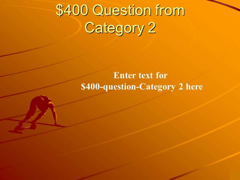 $300 Answer from Category 2 Enter text to answer for $300-question-category 2 here