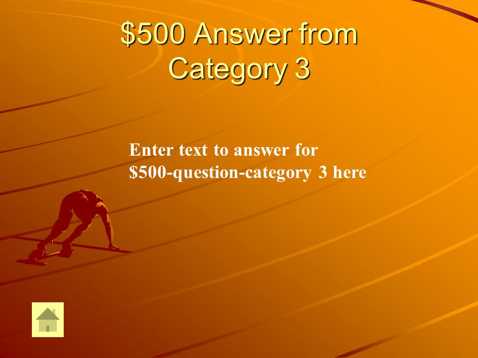 $500 Question from Category 3 Enter text for $500-question-Category 3 here