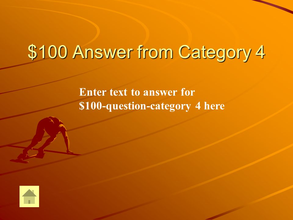 $100 Question from Category 4 Enter text for $100-question-Category 4 here
