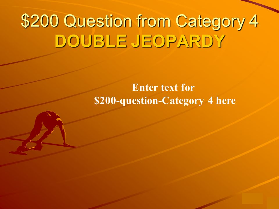 $100 Answer from Category 4 Enter text to answer for $100-question-category 4 here