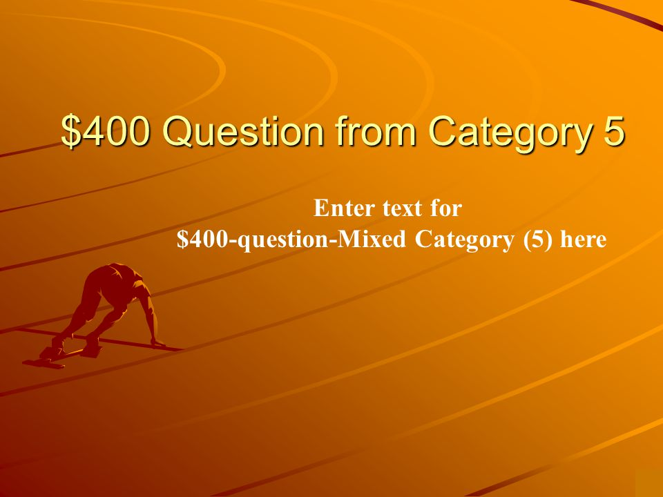 $300 Answer from Category 5 Enter text to answer for $300-question-mixed category(5) here