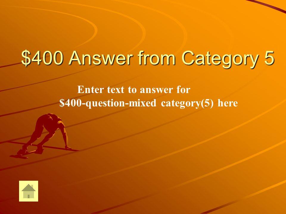 $400 Question from Category 5 Enter text for $400-question-Mixed Category (5) here