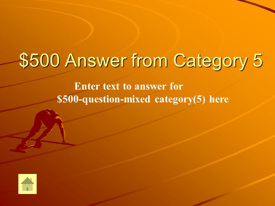 $500 Question from Category 5 DOUBLE JEOPARDY Enter text for $500-question-Mixed Category (5) here