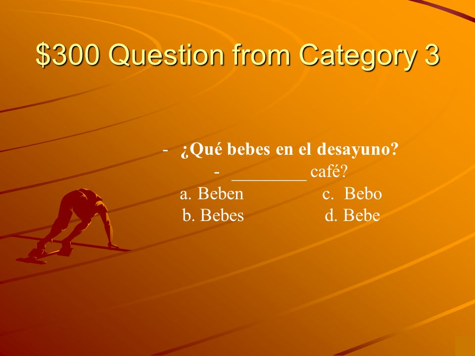 $200 Answer from Category 1 b. comes