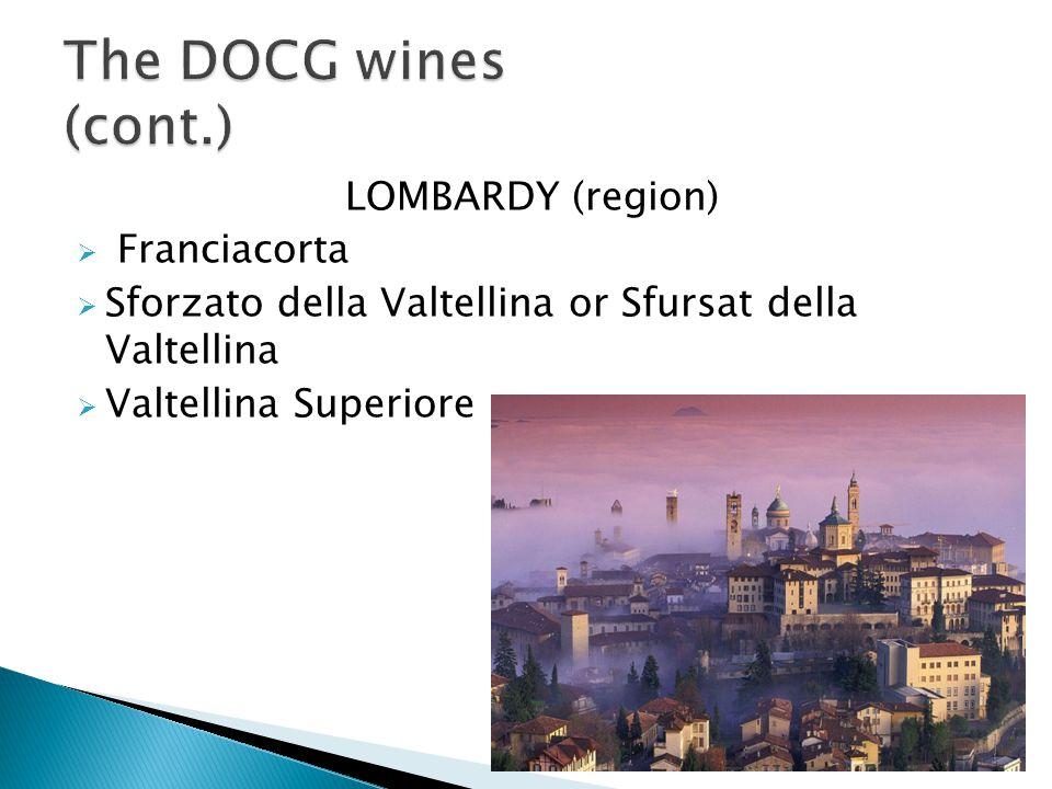 LOMBARDY (region)  Franciacorta  Sforzato della Valtellina or Sfursat della Valtellina  Valtellina Superiore