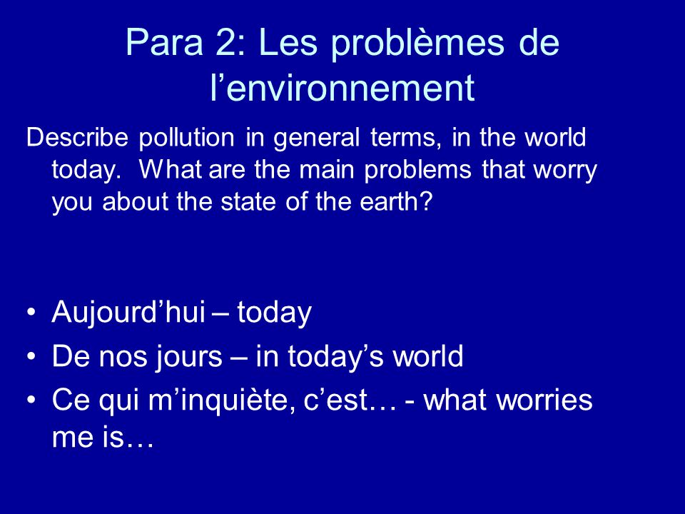 Para 2: Les problèmes de l'environnement Describe pollution in general terms, in the world today.