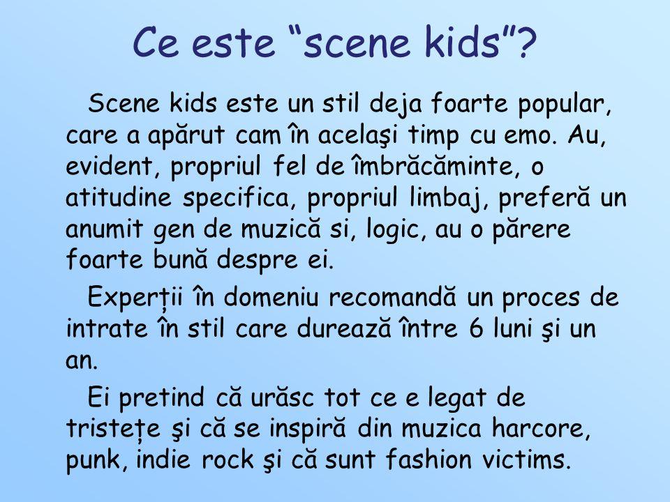 Ce este scene kids .