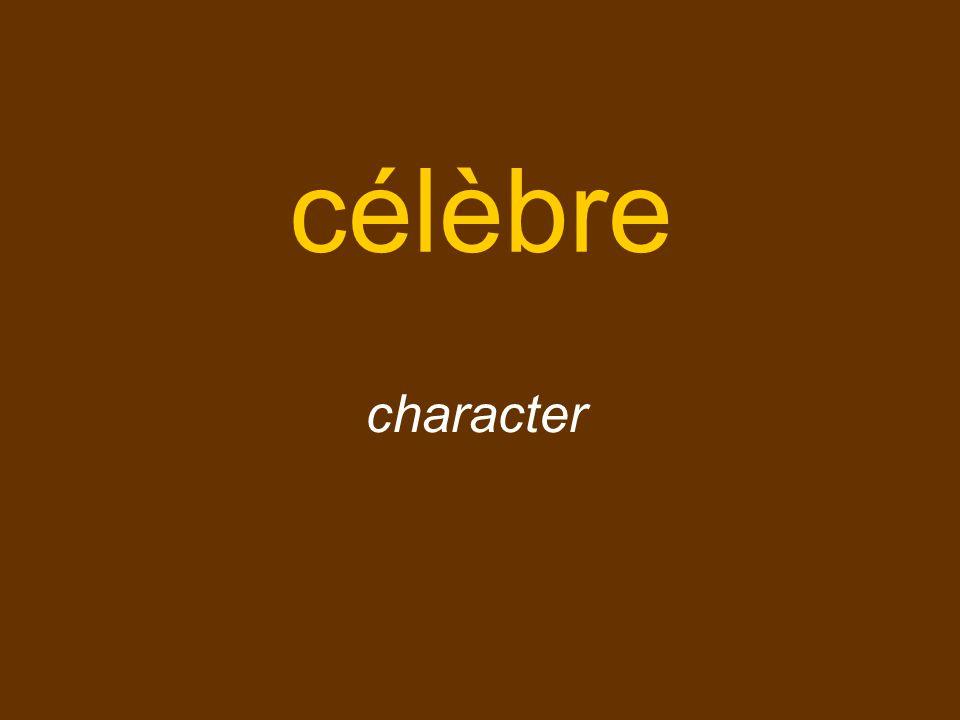 célèbre character
