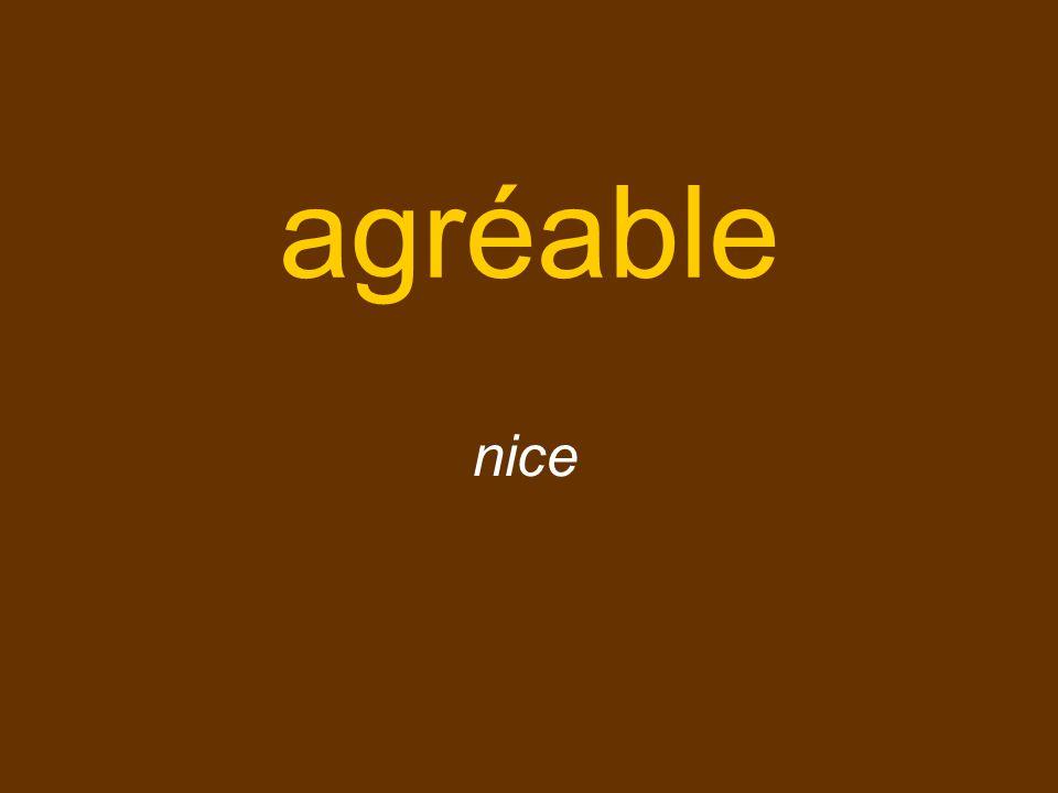 agréable nice